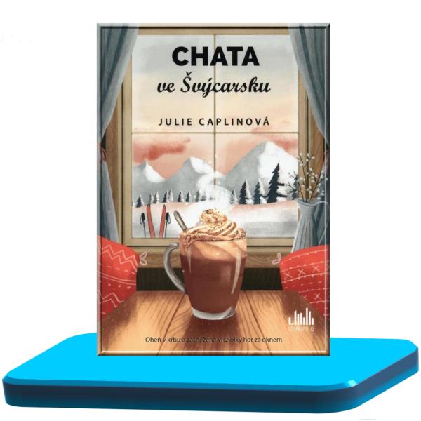 Chata ve Švýcarsku – Julie Caplin ( Romantické útěky 7.)